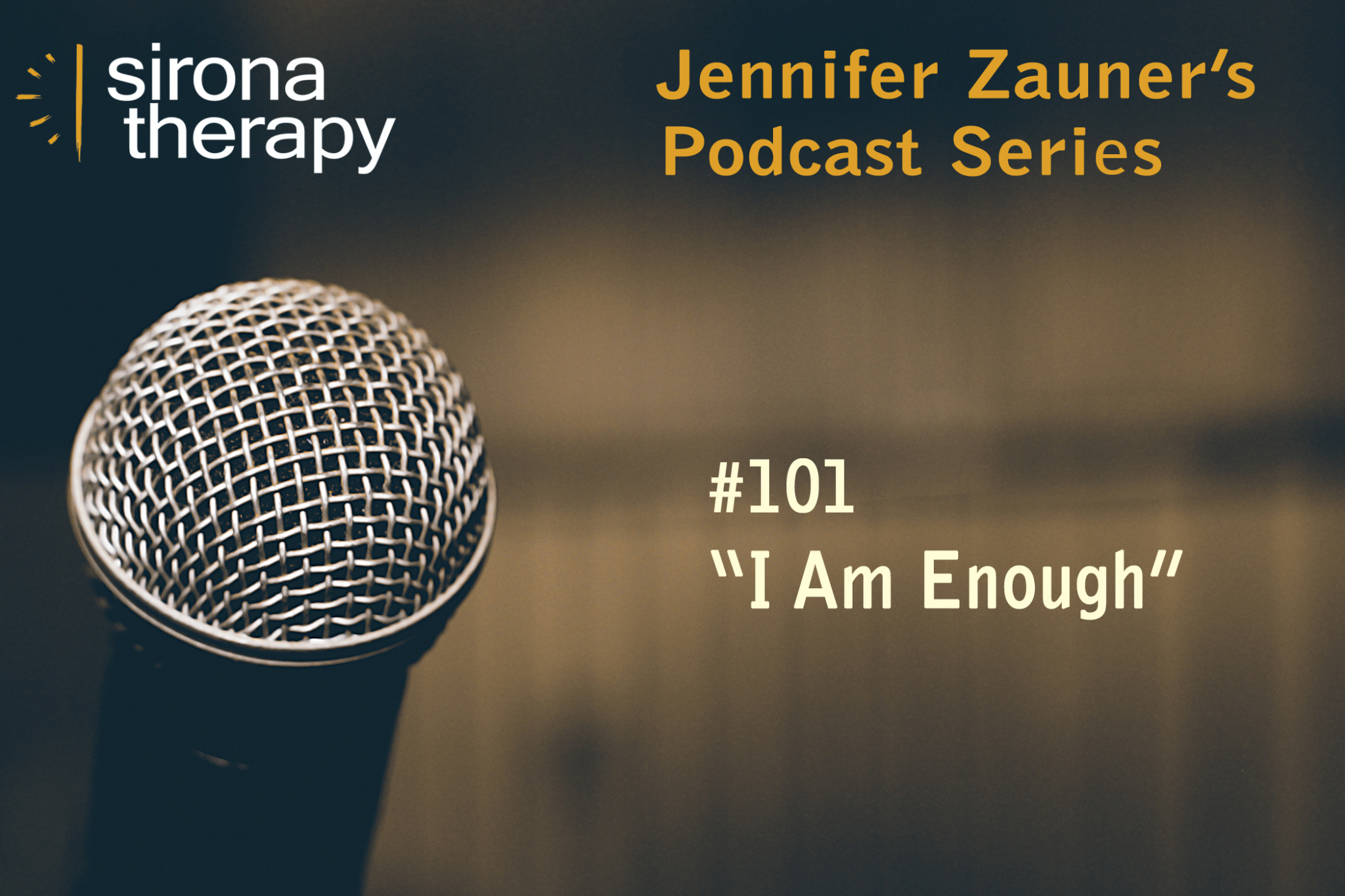 Jennifer Zauner's Podcast Series-Self Esteem pscyhotherapist mount kisco ny westchester county ny fairfield county ct sirona therapy